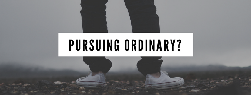 Pursuing ordinary?-2