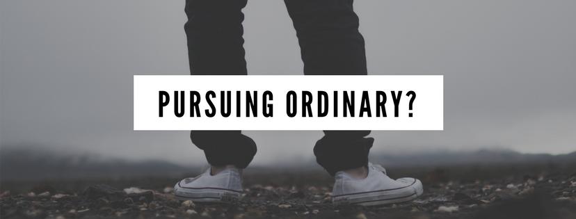 Pursuing ordinary?-2